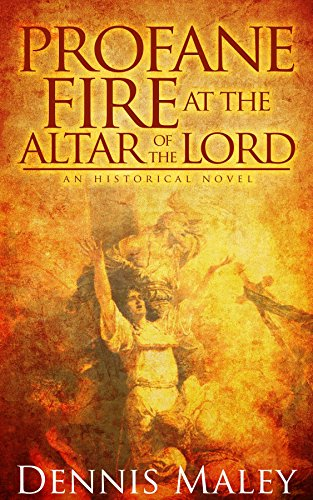 Profane Fire at the Altar of the Lord
