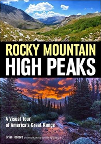 Rocky Mountain High Peaks: A Visual Tour of America's Great Range