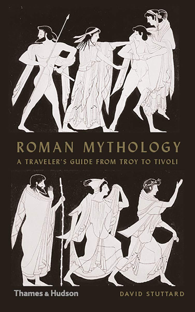 Roman Mythology: A Traveler's Guide from Troy to Tivoli