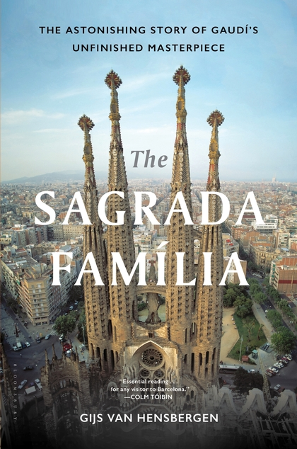 The Sagrada Familia: The Astonishing Story of Gaudí's Unfinished Masterpiece