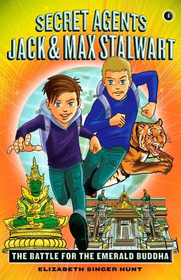 Secret Agents Jack and Max Stalwart: Book 1: The Battle for the Emerald Buddha: Thailand