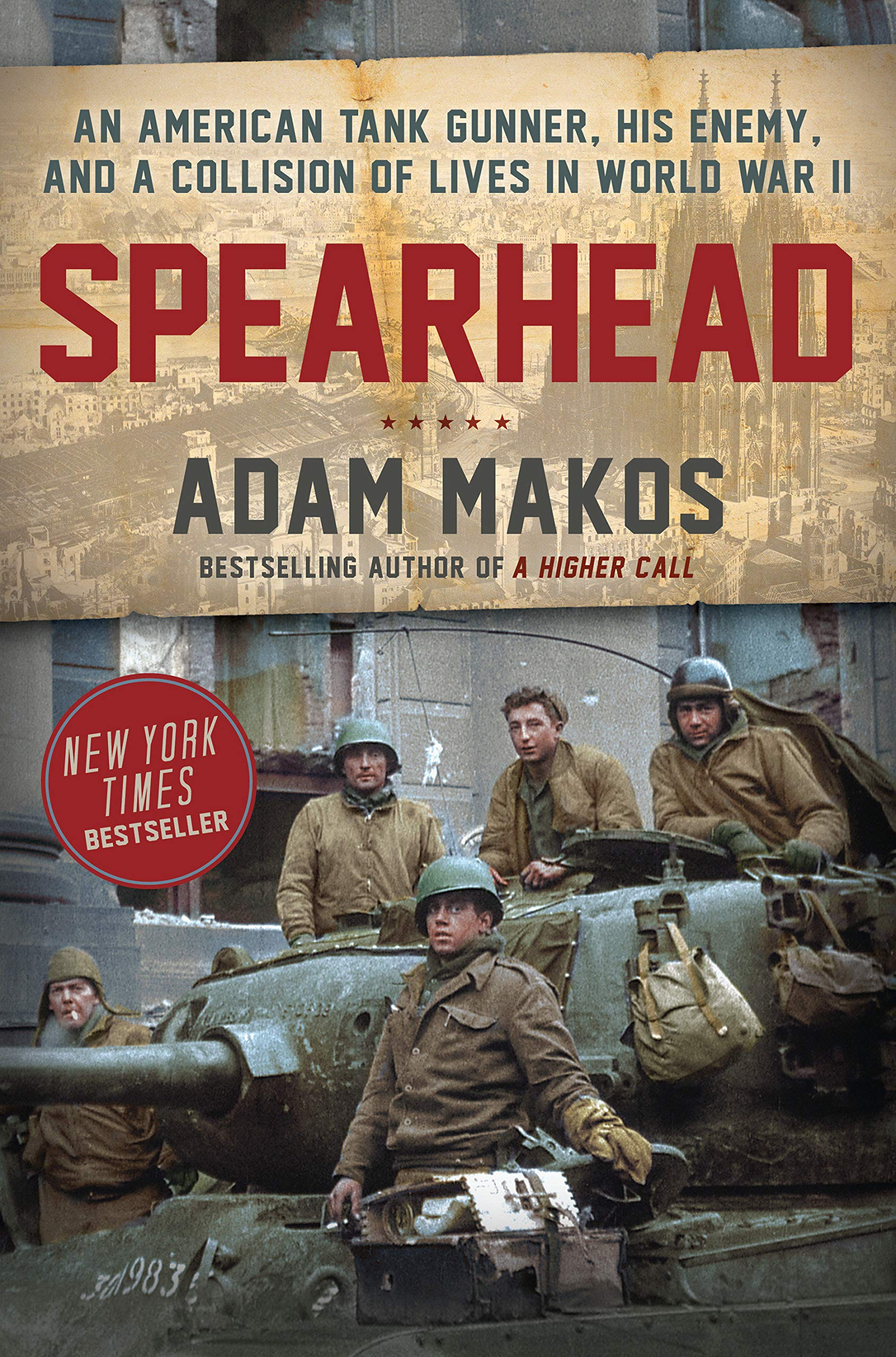 Spearhead: The World War II Odyssey of an American Tank Gunner
