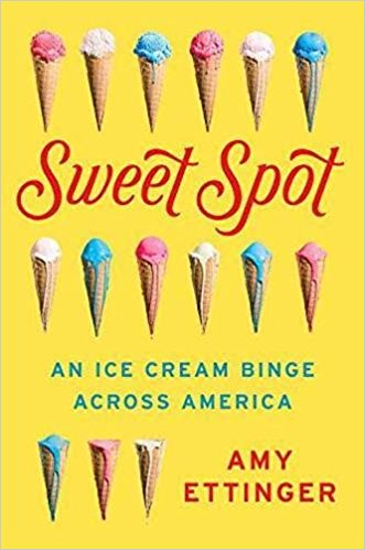 Sweet Spot: An Ice Cream Binge Across America