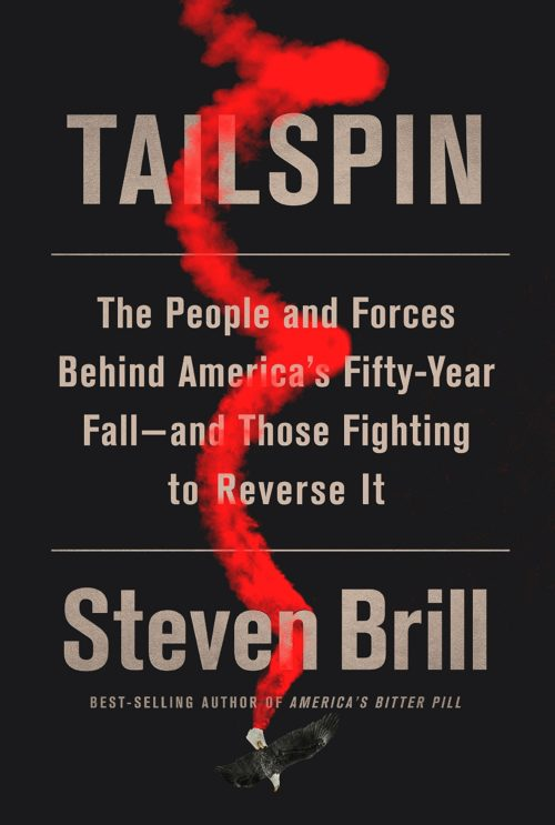 Tailspin: The People and Forces Behind America's Fifty-Year Fall-and Those Fighting to Reverse It