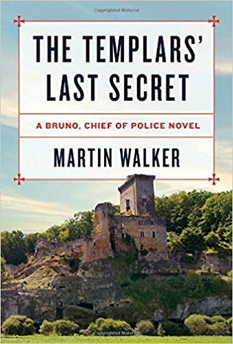 The Templars' Last Secret: A Bruno, Chief of Police novel (Bruno, Chief of Police Series)