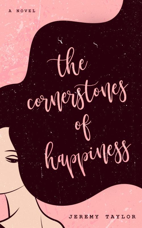 The Cornerstones of Happiness