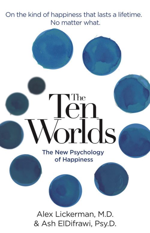 The Ten Worlds: The New Psychology of Happiness