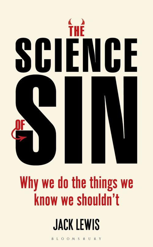 The Science of Sin: Why We Do The Things We Know We Shouldn't
