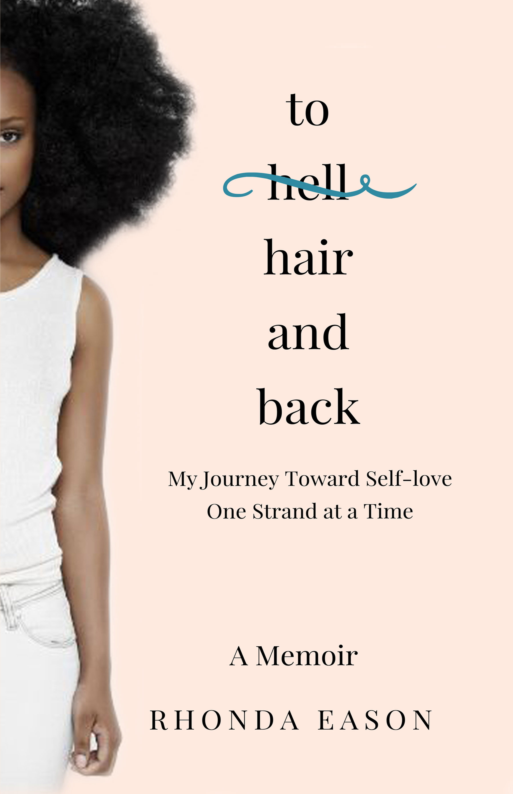 To Hair and Back: My Journey Toward Self-love One Strand at a Time