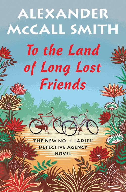 To the Land of Long Lost Friends (No. 1 Ladies' Detective Agency Series)