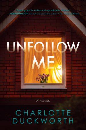 Unfollow Me: A Novel