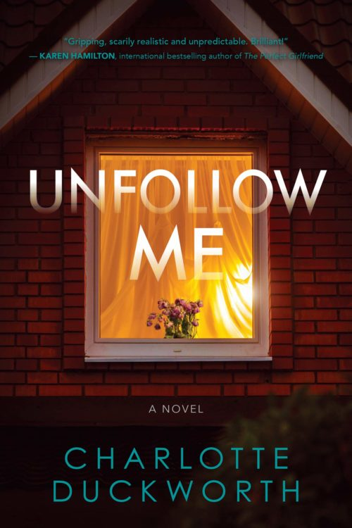 Unfollow Me: A Novel
