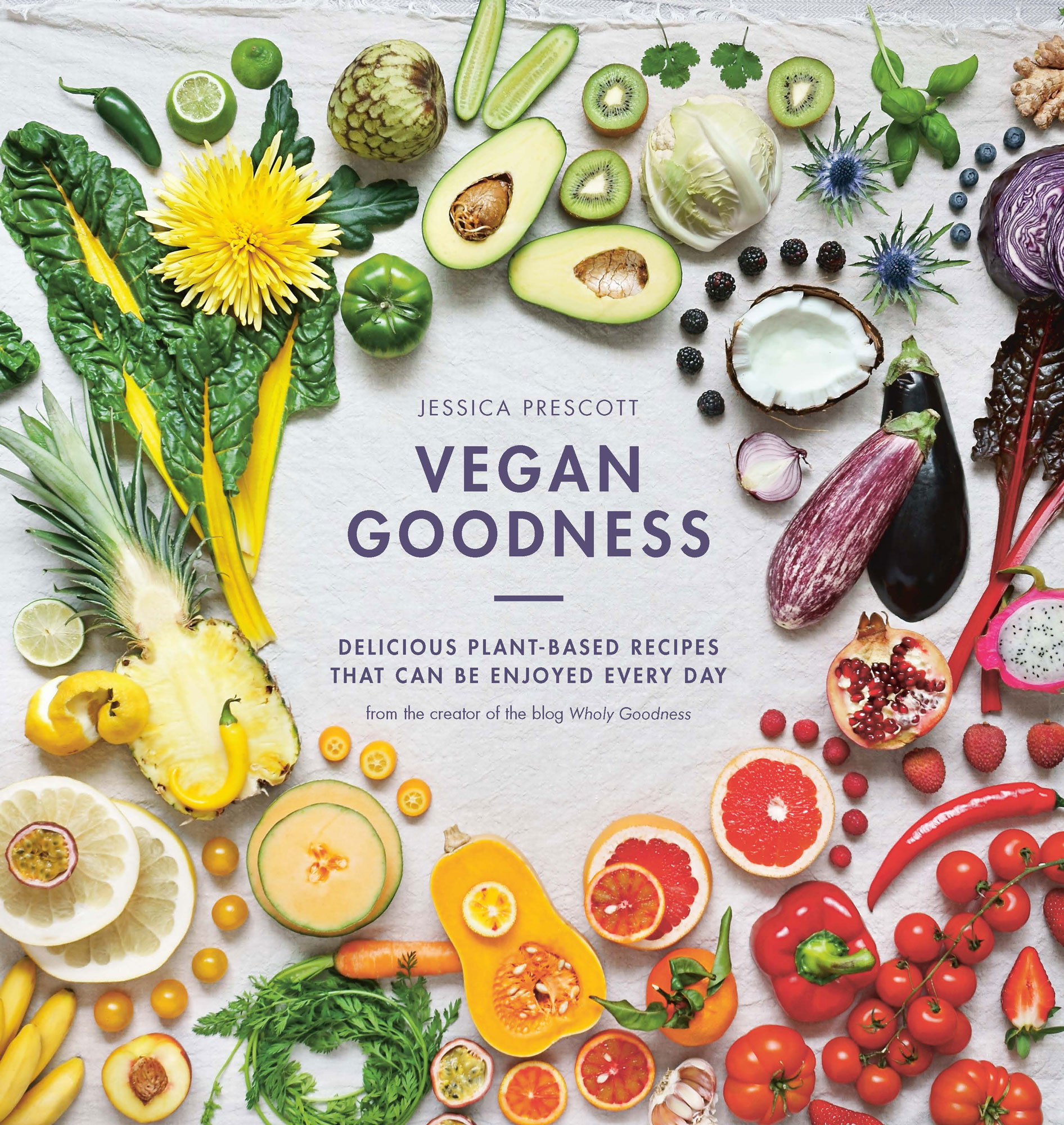 Vegan Goodness : Delicious Plant Based Recipes That Can Be Enjoyed by Anyone