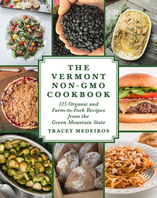 The Vermont Non-GMO Cookbook: 125 Organic and Farm-to-Fork Recipes from the Green Mountain State