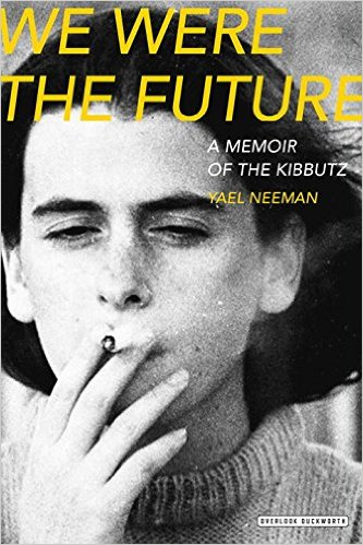We Were The Future: A Memoir of the Kibbutz