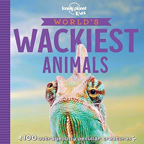 World's Wackiest Animals (Lonely Planet Kids)